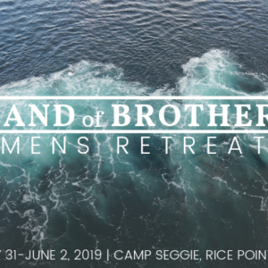 Band of Brothers – Men's Retreat @ Camp Seggie